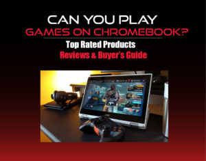 CAN YOU PLAY GAMES ON CHROMEBOOK